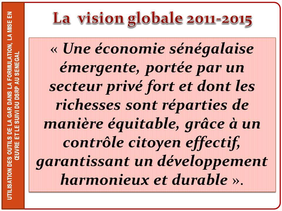 UTILISATION DES OUTILS DE LA GAR DANS LA FORMULATION, LA MISE EN ŒUVRE ET LE SUIVI DU DSRP AU SENEGAL « Une économie sénégalaise émergente, portée par