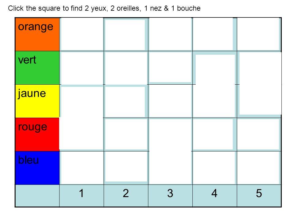 orange vert jaune rouge bleu 12345 Click the square to find 2 yeux, 2 oreilles, 1 nez & 1 bouche