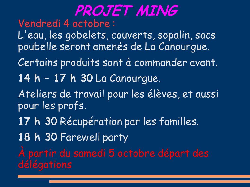 PROJET MING Vendredi 4 octobre : L eau, les gobelets, couverts, sopalin, sacs poubelle seront amenés de La Canourgue.