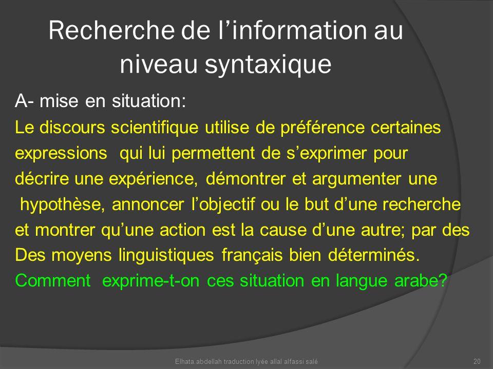 Recherche de linformation au niveau syntaxique A- mise en situation: Le discours scientifique utilise de préférence certaines expressions qui lui perm