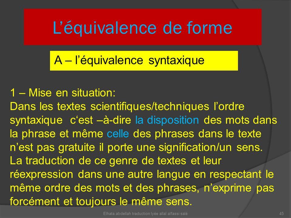Léquivalence de forme A – léquivalence syntaxique 1 – Mise en situation: Dans les textes scientifiques/techniques lordre syntaxique cest –à-dire la di