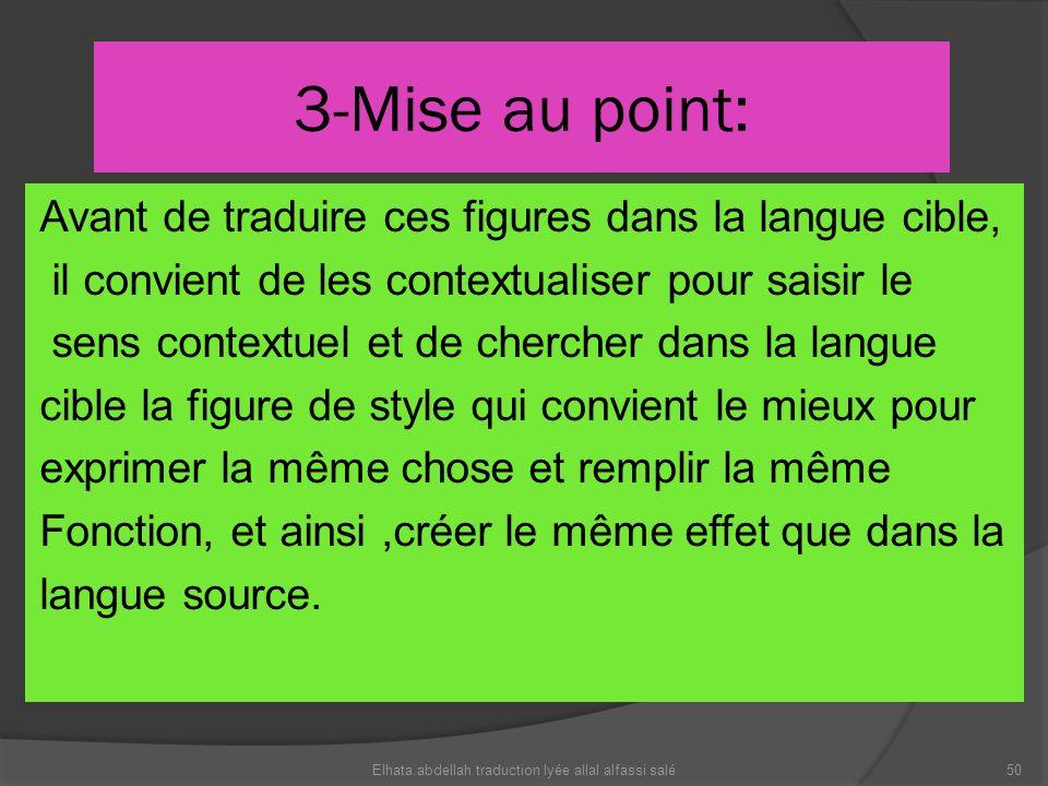 3-Mise au point: Avant de traduire ces figures dans la langue cible, il convient de les contextualiser pour saisir le sens contextuel et de chercher d