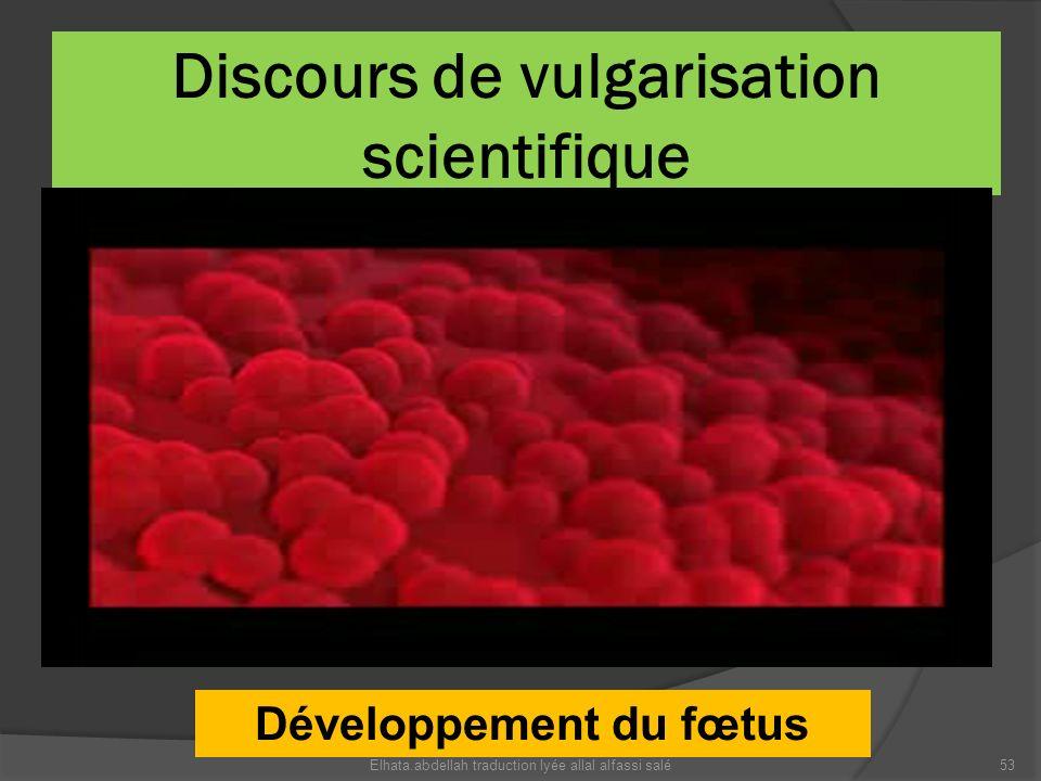 Discours de vulgarisation scientifique Développement du fœtus 53Elhata.abdellah traduction lyée allal alfassi salé