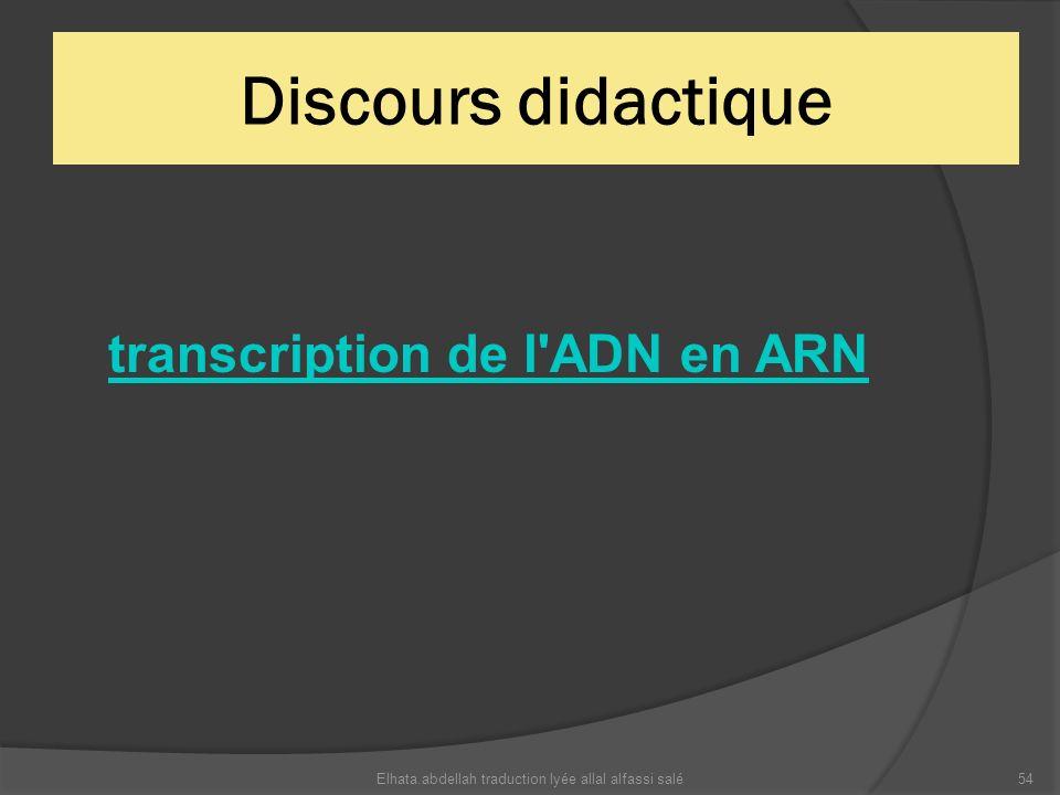Discours didactique transcription de l'ADN en ARN 54Elhata.abdellah traduction lyée allal alfassi salé