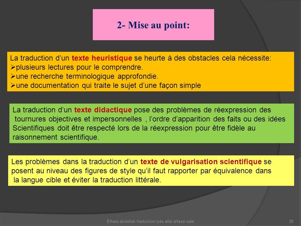2- Mise au point: La traduction dun texte heuristique se heurte à des obstacles cela nécessite: plusieurs lectures pour le comprendre. une recherche t