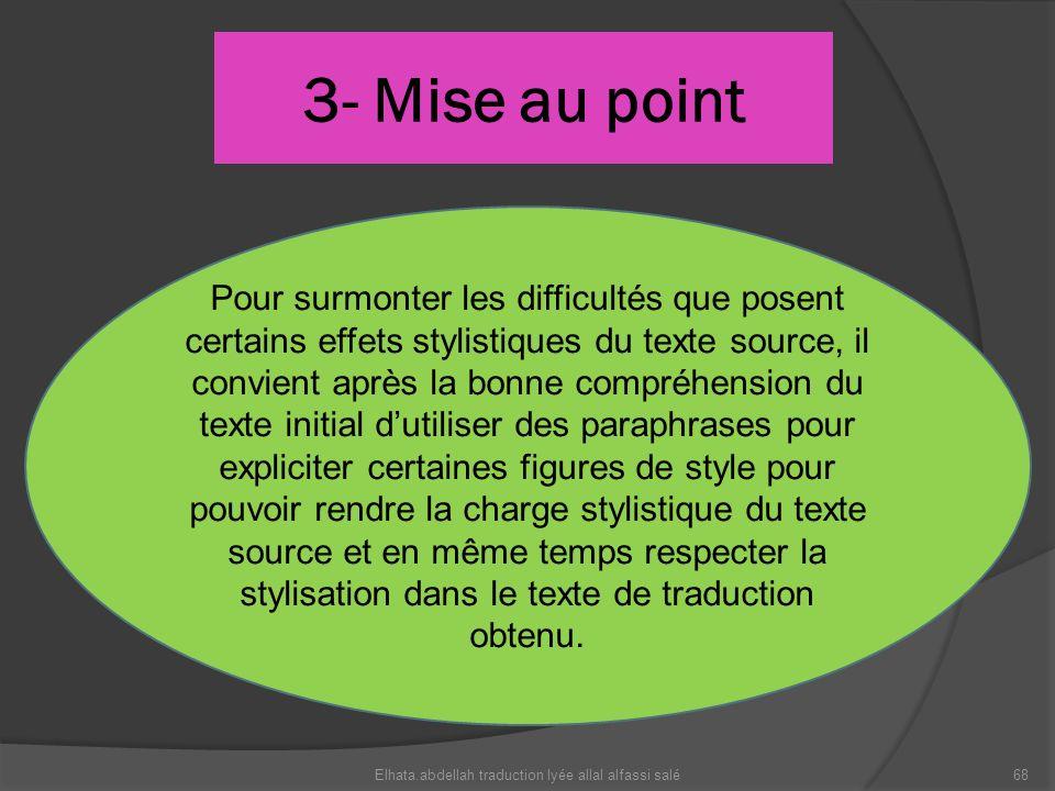 3- Mise au point Elhata.abdellah traduction lyée allal alfassi salé68 Pour surmonter les difficultés que posent certains effets stylistiques du texte