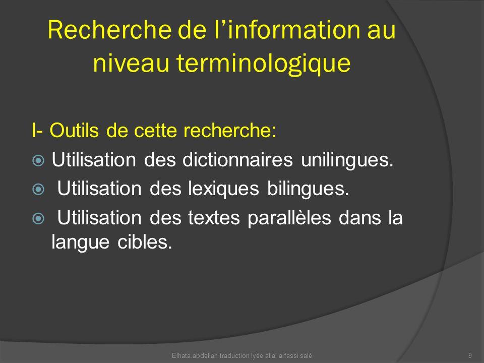 Recherche de linformation au niveau terminologique I- Outils de cette recherche: Utilisation des dictionnaires unilingues. Utilisation des lexiques bi