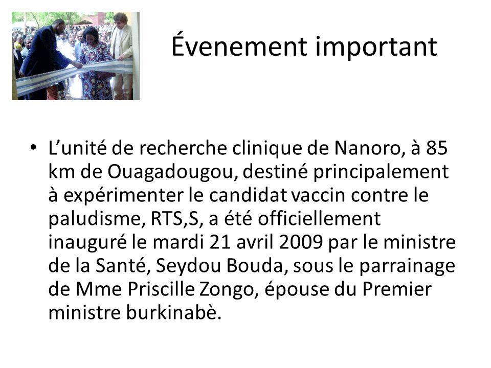 Évenement important Lunité de recherche clinique de Nanoro, à 85 km de Ouagadougou, destiné principalement à expérimenter le candidat vaccin contre le