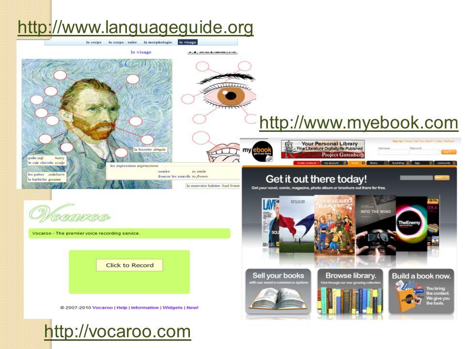 http://www.languageguide.org http://www.myebook.com http://vocaroo.com