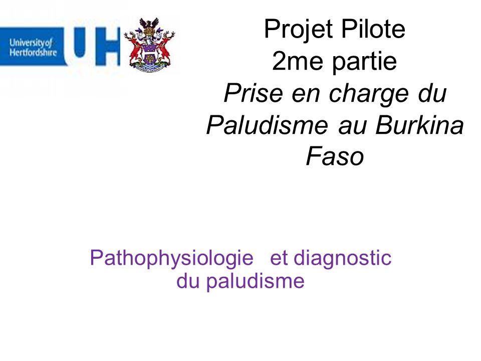 Projet Pilote 2me partie Prise en charge du Paludisme au Burkina Faso Pathophysiologie et diagnostic du paludisme