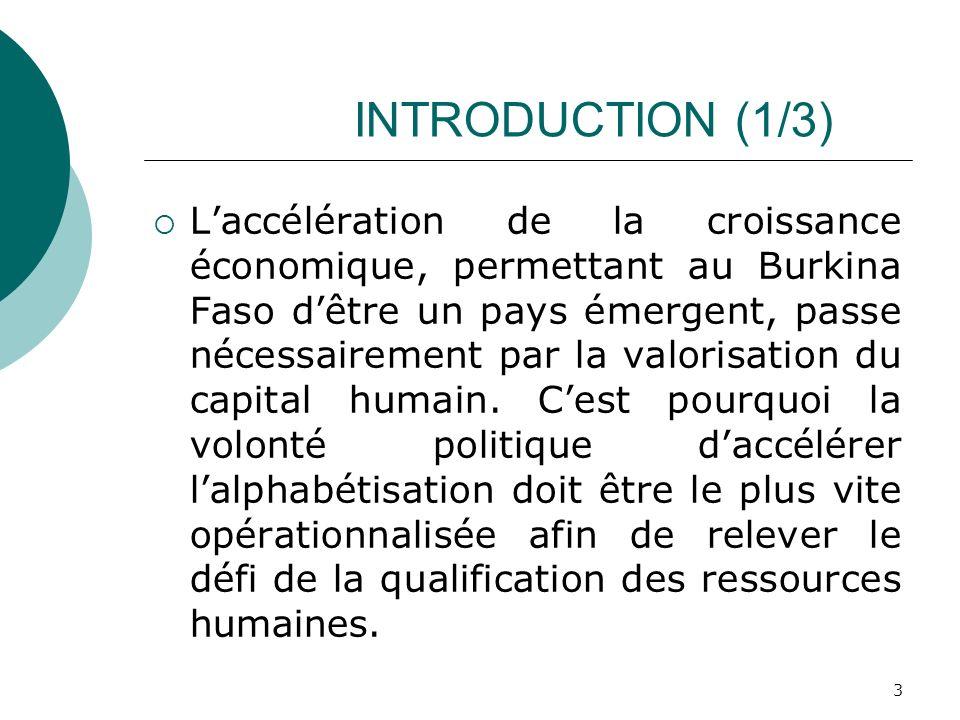 INTRODUCTION (1/3) Laccélération de la croissance économique, permettant au Burkina Faso dêtre un pays émergent, passe nécessairement par la valorisat