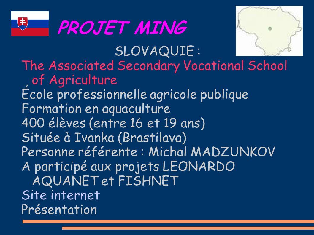 PROJET MING SLOVAQUIE : The Associated Secondary Vocational School of Agriculture École professionnelle agricole publique Formation en aquaculture 400