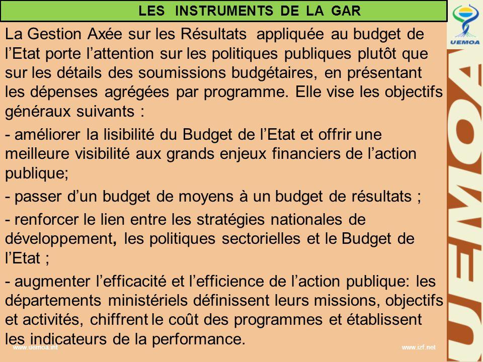 www.uemoa.int www.izf.net La Gestion Axée sur les Résultats appliquée au budget de lEtat porte lattention sur les politiques publiques plutôt que sur