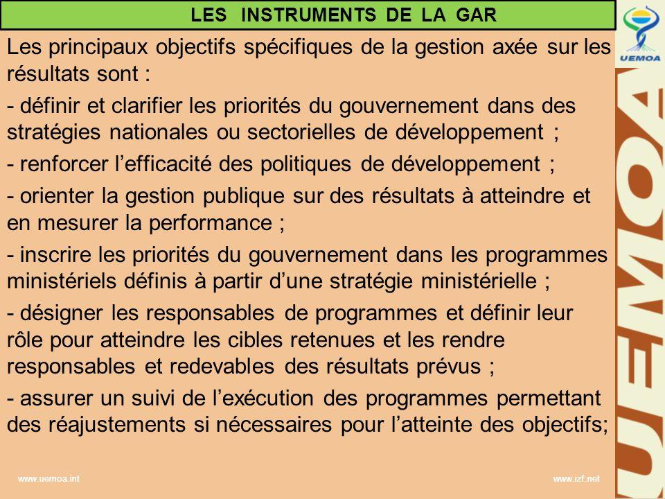 www.uemoa.int www.izf.net Les principaux objectifs spécifiques de la gestion axée sur les résultats sont : - définir et clarifier les priorités du gou