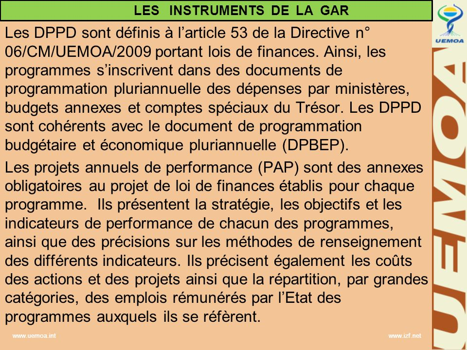 www.uemoa.int www.izf.net Les DPPD sont définis à larticle 53 de la Directive n° 06/CM/UEMOA/2009 portant lois de finances. Ainsi, les programmes sins
