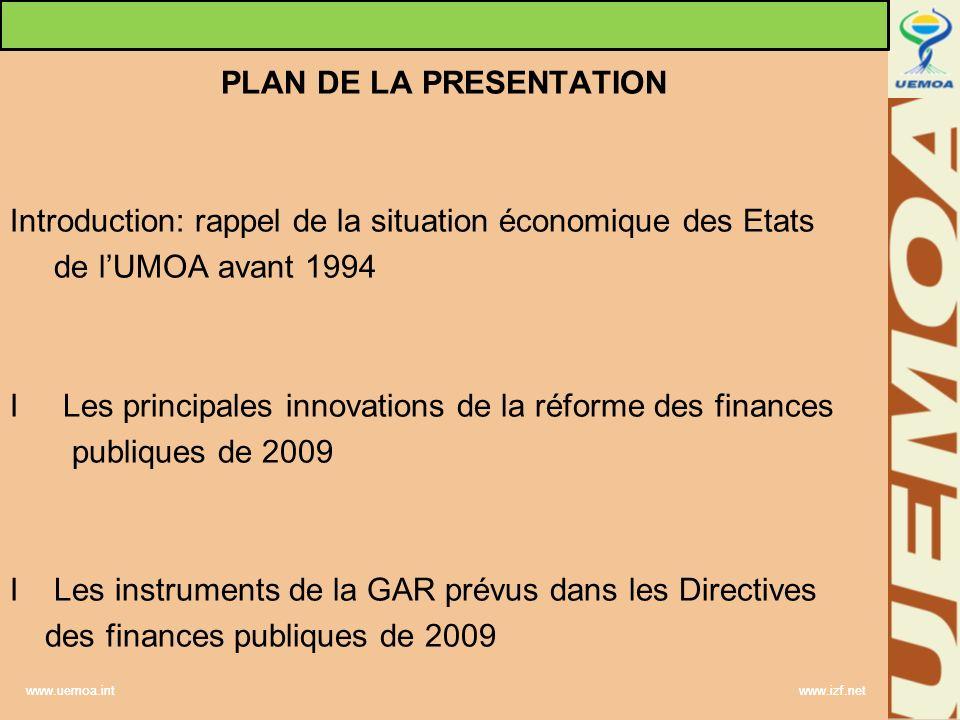 www.uemoa.int www.izf.net PLAN DE LA PRESENTATION Introduction: rappel de la situation économique des Etats de lUMOA avant 1994 I Les principales inno