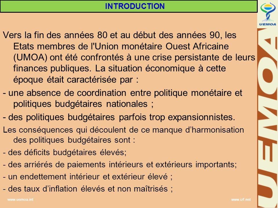 www.uemoa.int www.izf.net Vers la fin des années 80 et au début des années 90, les Etats membres de l'Union monétaire Ouest Africaine (UMOA) ont été c