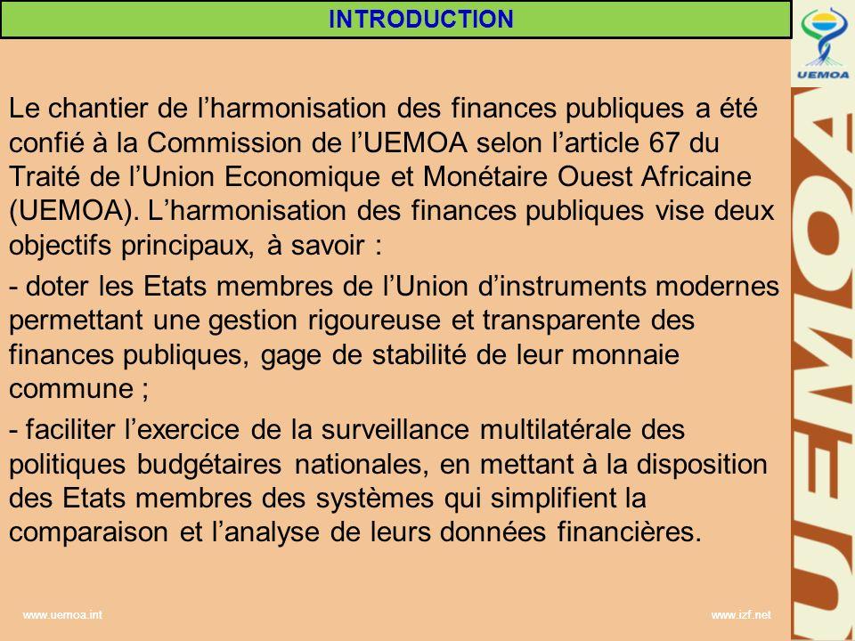 www.uemoa.int www.izf.net Le chantier de lharmonisation des finances publiques a été confié à la Commission de lUEMOA selon larticle 67 du Traité de l