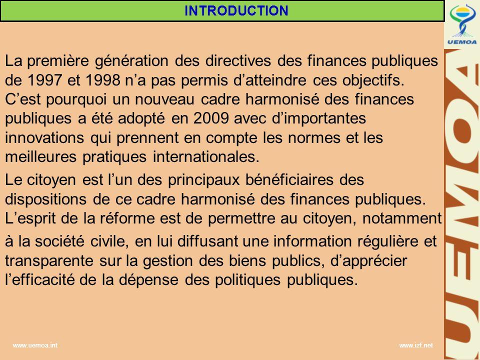 www.uemoa.int www.izf.net La première génération des directives des finances publiques de 1997 et 1998 na pas permis datteindre ces objectifs. Cest po