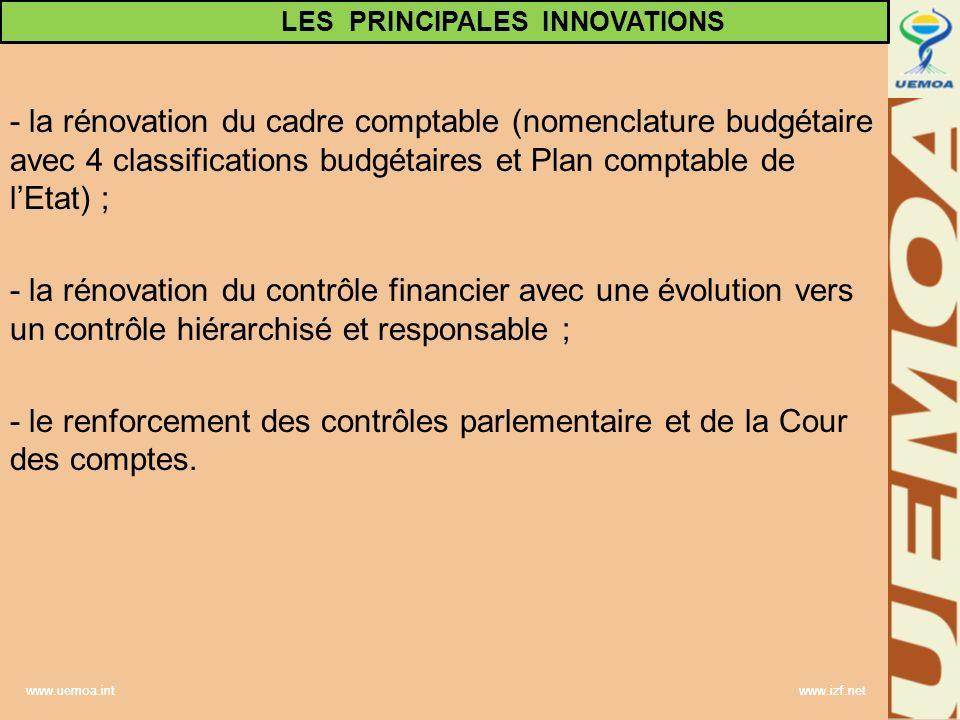 www.uemoa.int www.izf.net - la rénovation du cadre comptable (nomenclature budgétaire avec 4 classifications budgétaires et Plan comptable de lEtat) ;