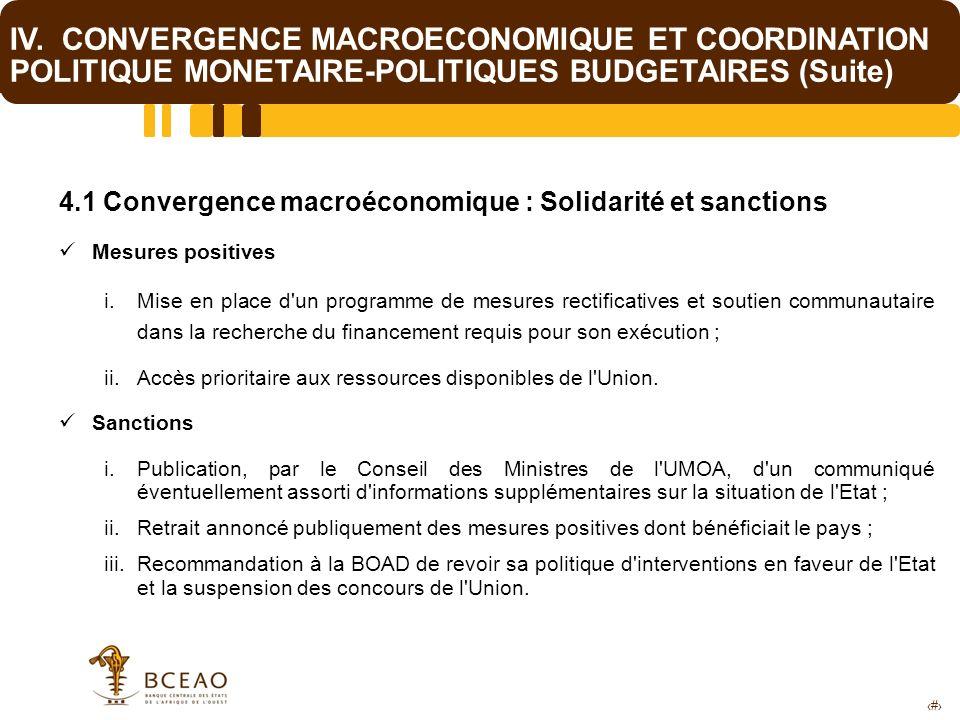 16 IV. CONVERGENCE MACROECONOMIQUE ET COORDINATION POLITIQUE MONETAIRE-POLITIQUES BUDGETAIRES (Suite) 4.1 Convergence macroéconomique : Solidarité et