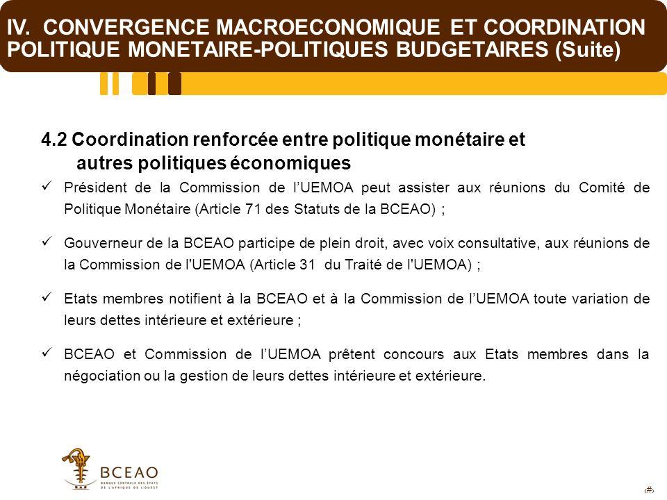 17 IV. CONVERGENCE MACROECONOMIQUE ET COORDINATION POLITIQUE MONETAIRE-POLITIQUES BUDGETAIRES (Suite) 4.2 Coordination renforcée entre politique monét