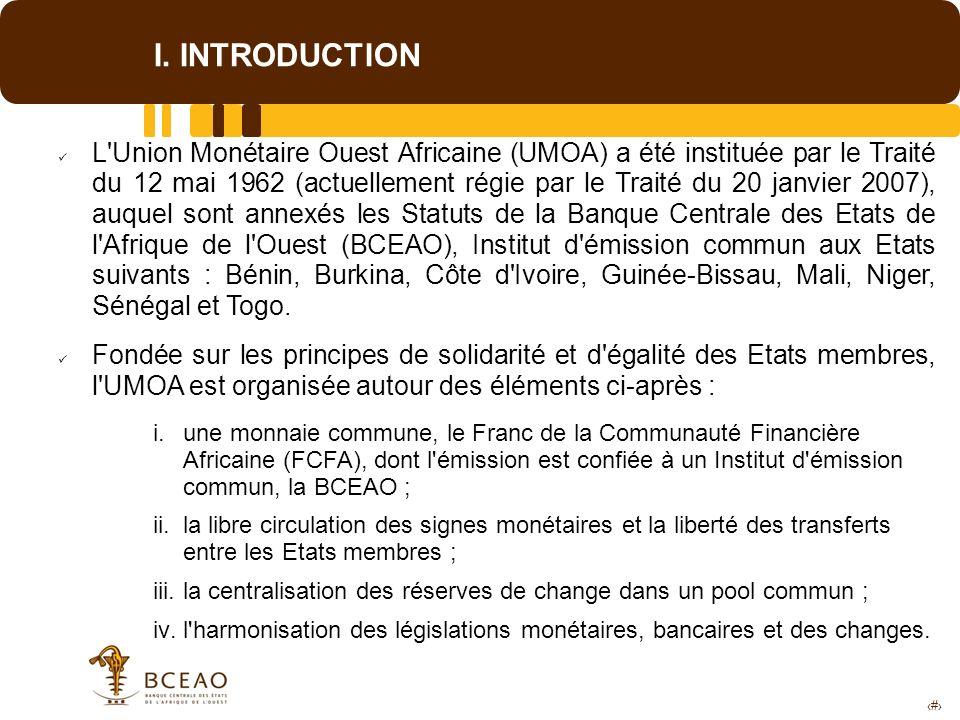 3 I. INTRODUCTION L'Union Monétaire Ouest Africaine (UMOA) a été instituée par le Traité du 12 mai 1962 (actuellement régie par le Traité du 20 janvie