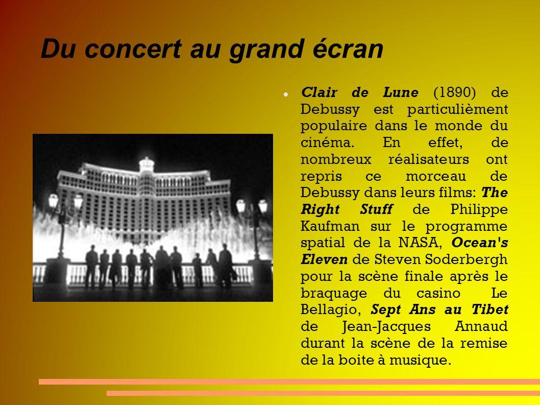 Du concert au grand écran Clair de Lune (1890) de Debussy est particulièment populaire dans le monde du cinéma. En effet, de nombreux réalisateurs ont