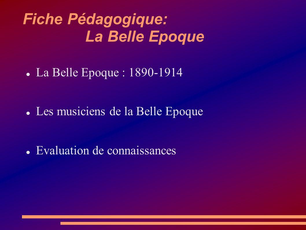 La Belle Epoque: 1890-1914 La période appelée la Belle Epoque, en Europe et particulièrement en France, fait référence aux années 1890 à 1914.