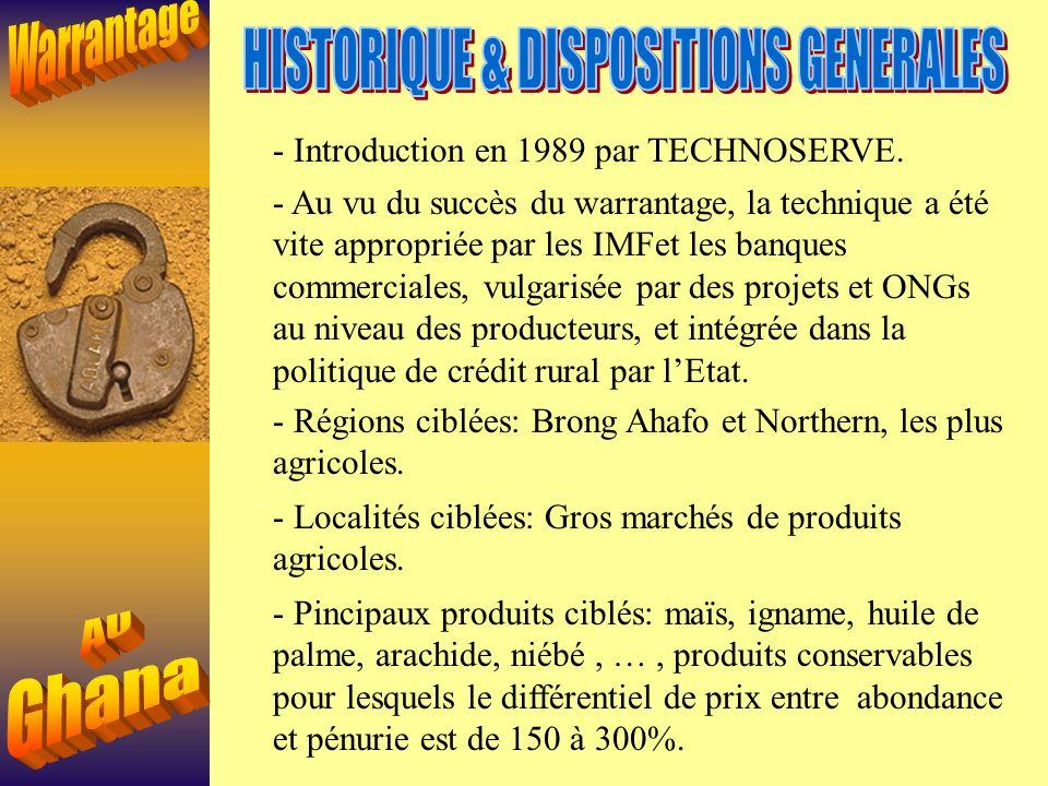 - Introduction en 1989 par TECHNOSERVE. - Régions ciblées: Brong Ahafo et Northern, les plus agricoles. - Pincipaux produits ciblés: maïs, igname, hui
