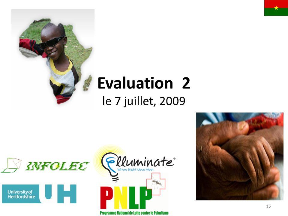 Evaluation 2 le 7 juillet, 2009 16