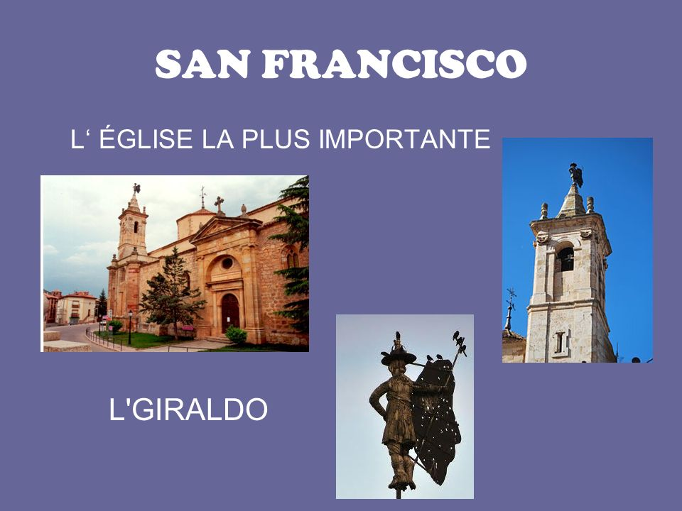 SAN FRANCISCO L ÉGLISE LA PLUS IMPORTANTE L GIRALDO