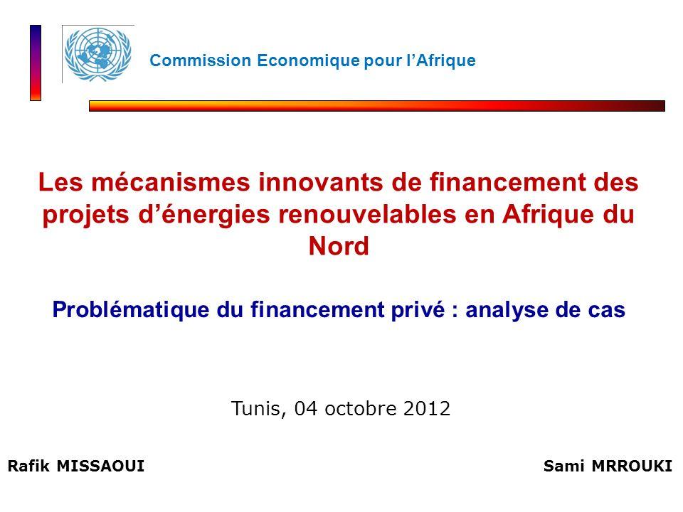 Rafik MISSAOUI Problématique du financement privé : analyse de cas Les mécanismes innovants de financement des projets dénergies renouvelables en Afri