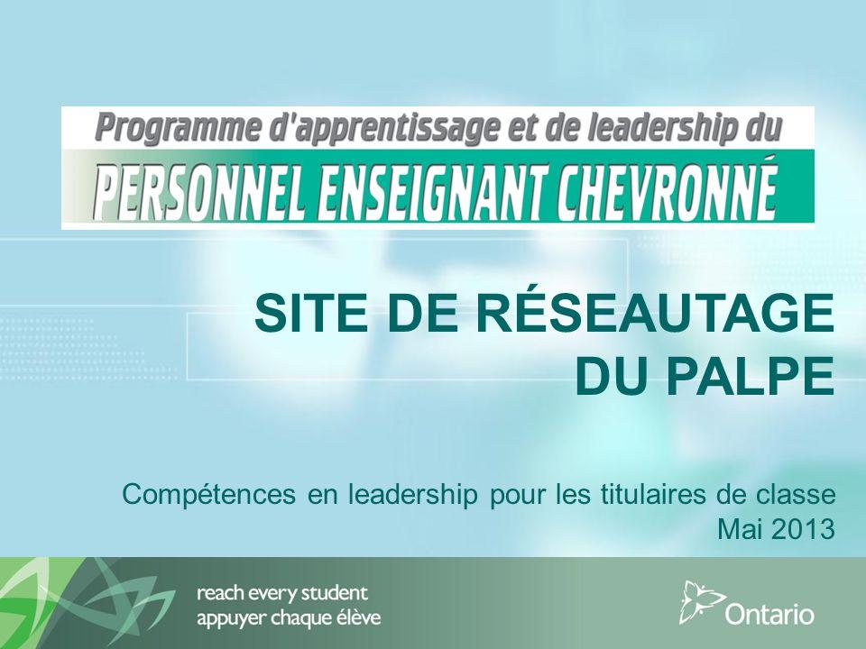 SITE DE RÉSEAUTAGE DU PALPE Compétences en leadership pour les titulaires de classe Mai 2013