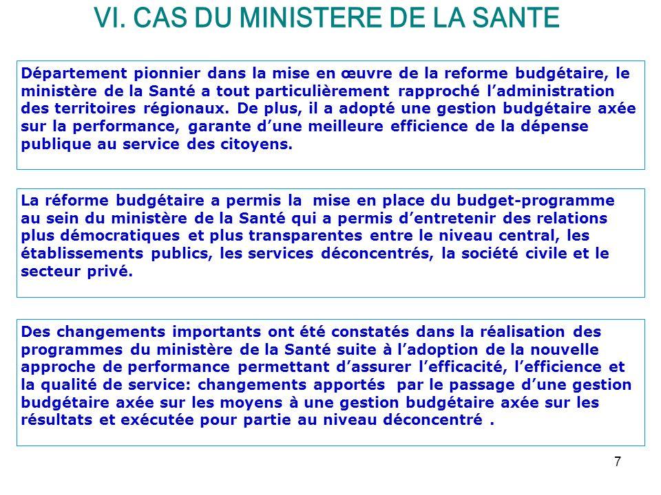 7 Département pionnier dans la mise en œuvre de la reforme budgétaire, le ministère de la Santé a tout particulièrement rapproché ladministration des