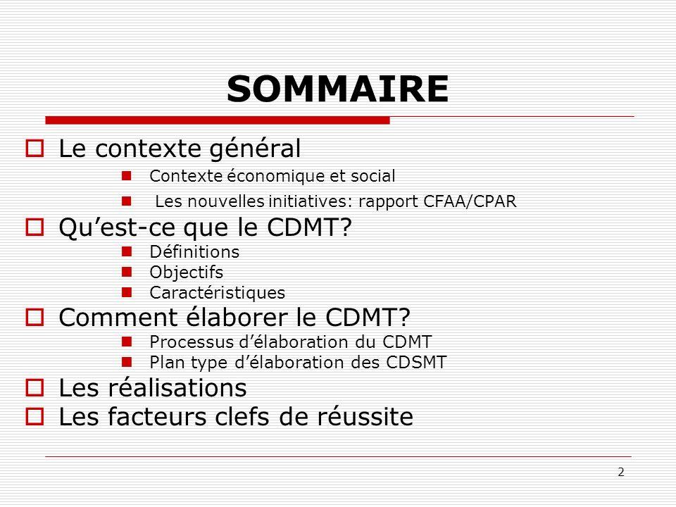 2 SOMMAIRE Le contexte général Contexte économique et social Les nouvelles initiatives: rapport CFAA/CPAR Quest-ce que le CDMT.