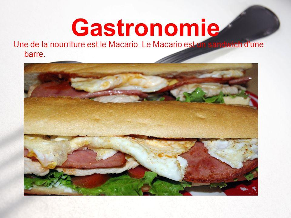Gastronomie Une de la nourriture est le Macario. Le Macario est un sandwich d'une barre.
