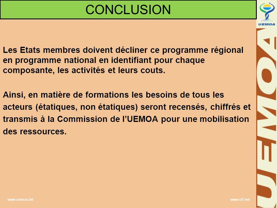 www.uemoa.int www.izf.net Les Etats membres doivent décliner ce programme régional en programme national en identifiant pour chaque composante, les activités et leurs couts.