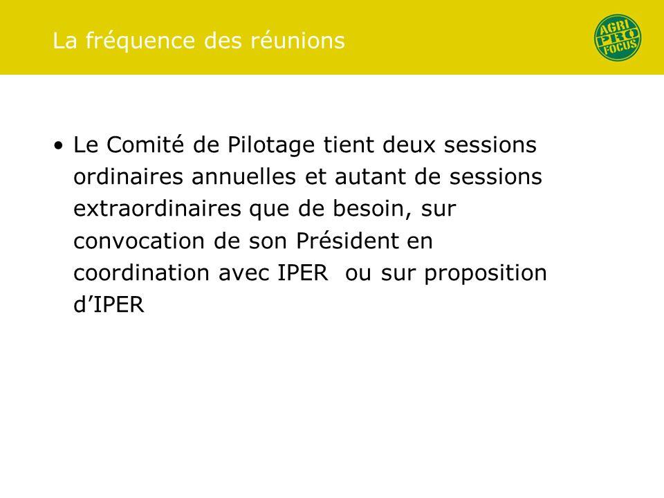 La fréquence des réunions Le Comité de Pilotage tient deux sessions ordinaires annuelles et autant de sessions extraordinaires que de besoin, sur convocation de son Président en coordination avec IPER ou sur proposition dIPER