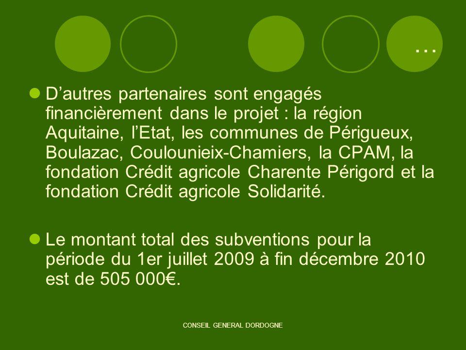 CONSEIL GENERAL DORDOGNE … Dautres partenaires sont engagés financièrement dans le projet : la région Aquitaine, lEtat, les communes de Périgueux, Bou