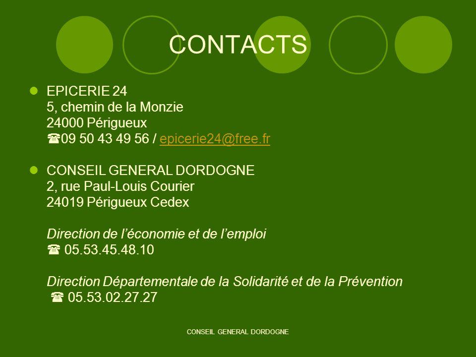 CONSEIL GENERAL DORDOGNE CONTACTS EPICERIE 24 5, chemin de la Monzie 24000 Périgueux 09 50 43 49 56 / epicerie24@free.frepicerie24@free.fr CONSEIL GEN