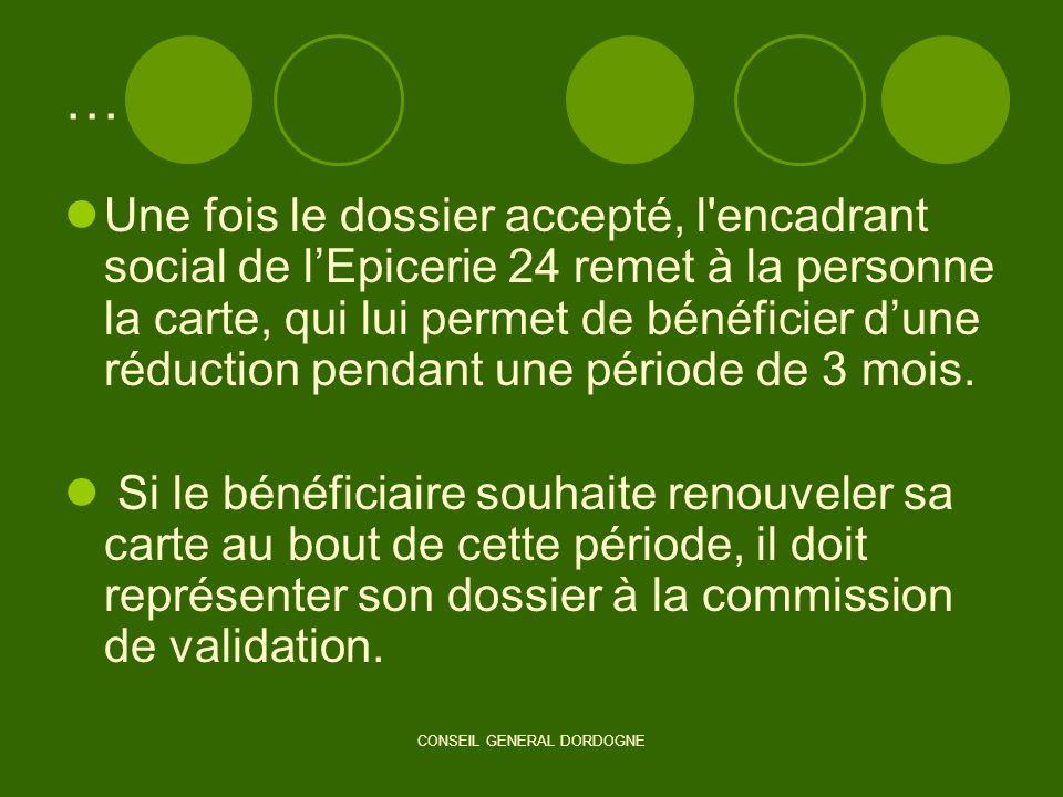 CONSEIL GENERAL DORDOGNE … Une fois le dossier accepté, l'encadrant social de lEpicerie 24 remet à la personne la carte, qui lui permet de bénéficier