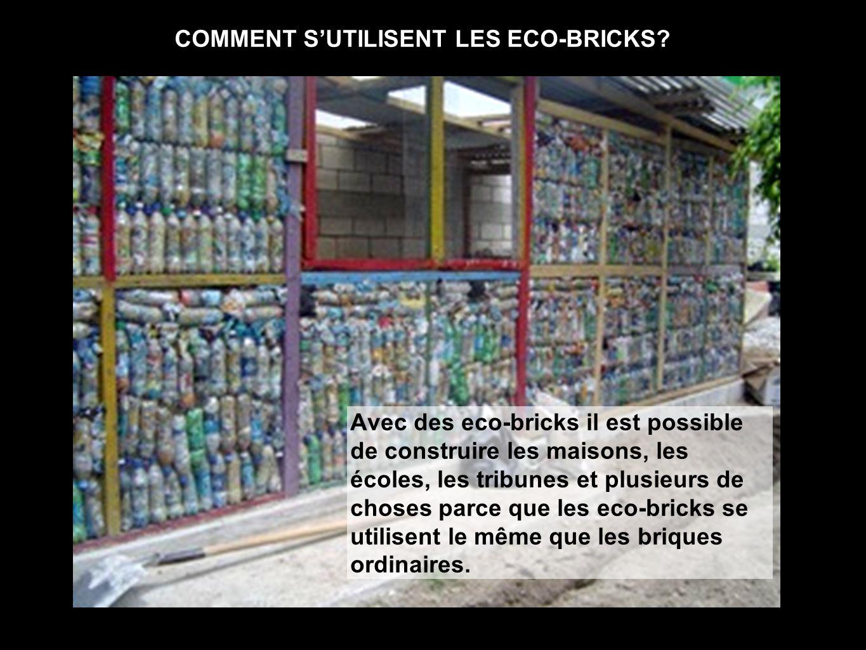 Avec des eco-bricks il est possible de construire les maisons, les écoles, les tribunes et plusieurs de choses parce que les eco-bricks se utilisent le même que les briques ordinaires.