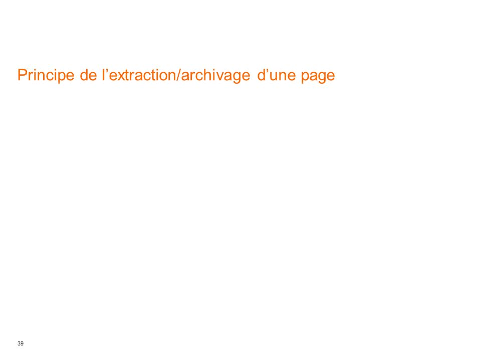 39 Principe de lextraction/archivage dune page