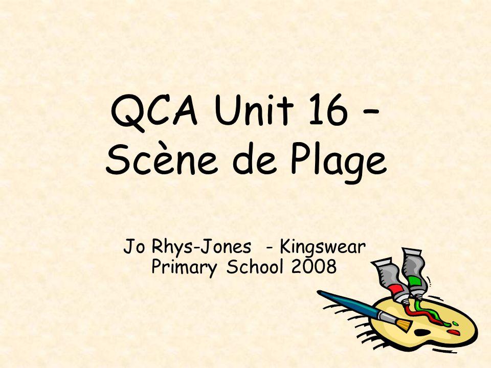QCA Unit 16 – Scène de Plage Jo Rhys-Jones - Kingswear Primary School 2008