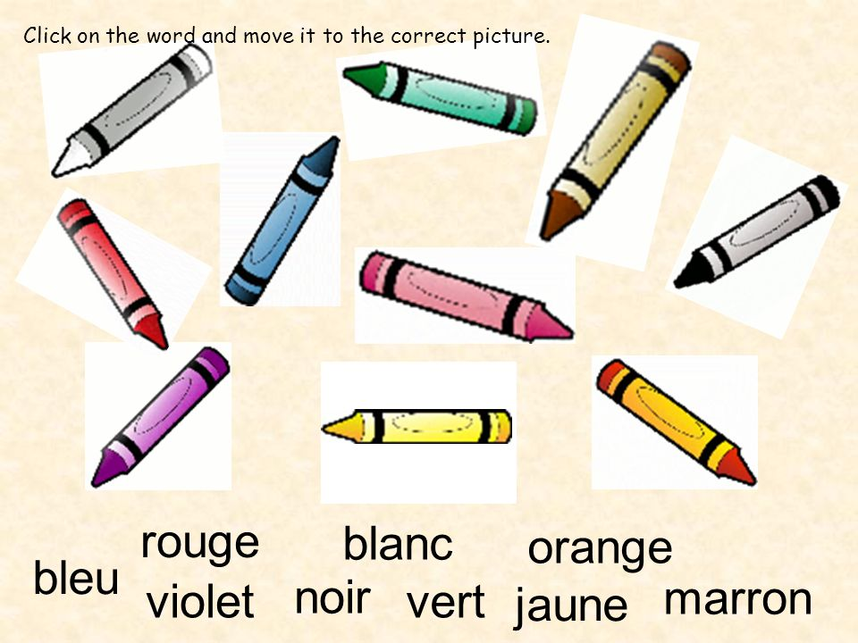 blanc noir violet bleu vert marron jaune orange rouge Click on the word and move it to the correct picture.