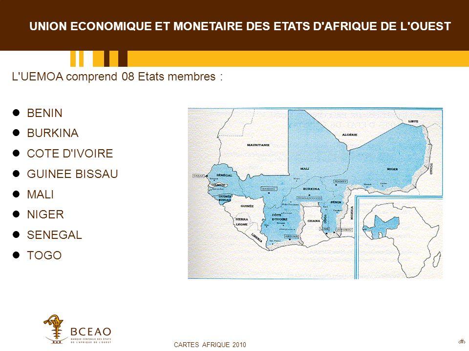 CARTES AFRIQUE 2010 3 UNION ECONOMIQUE ET MONETAIRE DES ETATS D AFRIQUE DE L OUEST L UEMOA comprend 08 Etats membres : BENIN BURKINA COTE D IVOIRE GUINEE BISSAU MALI NIGER SENEGAL TOGO