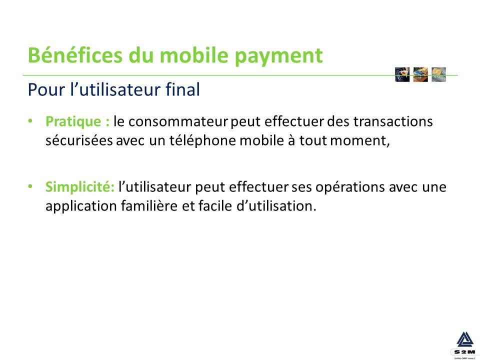 Bénéfices du mobile payment Pratique : le consommateur peut effectuer des transactions sécurisées avec un téléphone mobile à tout moment, Simplicité:
