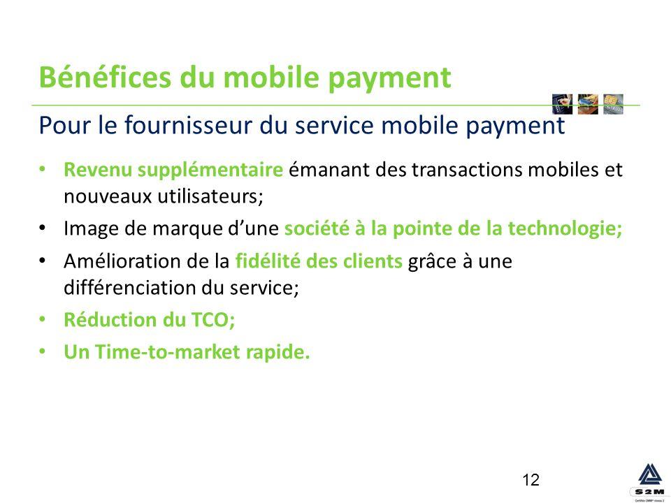 Bénéfices du mobile payment Revenu supplémentaire émanant des transactions mobiles et nouveaux utilisateurs; Image de marque dune société à la pointe