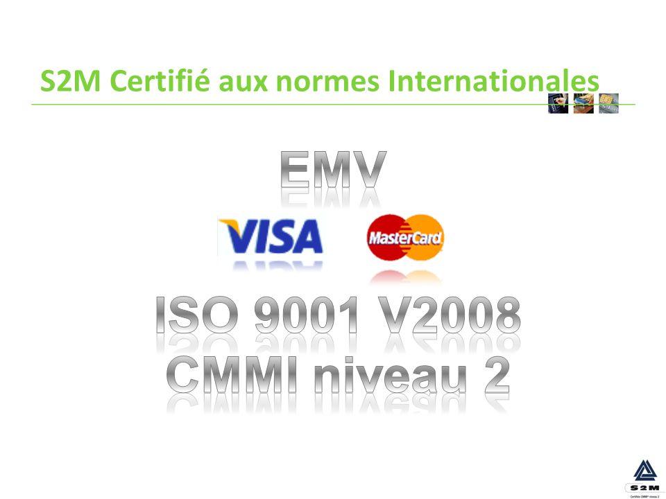 S2M Certifié aux normes Internationales